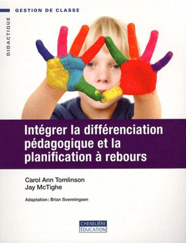 Carol Ann Tomlinson et Jay McTighe - Intégrer la différenciation pédagogique et la planification à rebours.