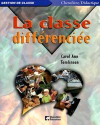 Carol Ann Tomlinson - La classe différenciée.