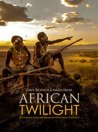 Carol Beckwith et Angela Fisher - African twilight.