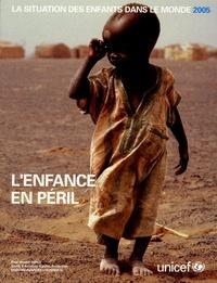 Carol Bellamy - La situation des enfants dans le monde 2005 - L'enfance en péril.