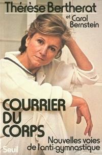 Carol Bernstein et Thérèse Bertherat - Courrier du corps. Nouvelles voies de l'anti-gymnastique.