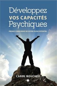 Carol Boucher - Développez vos capacités psychiques - Prenez conscience de votre plein potentiel.