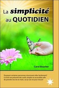 Carol Boucher - La simplicité au quotidien.