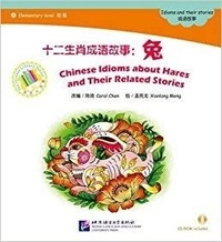 Carol Chen - Chinese Idioms about Hares (Chinese Graded Readers ELEMENTARY).