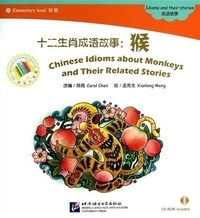 Carol Chen - Chinese idioms about monkeys (chinese graded readers elementary).
