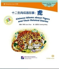 Carol Chen - Chinese Idioms about Tigers (Chinese Graded Readers ELEMENTARY).
