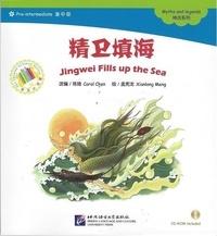 Carol Chen - Jingwei fills up the sea (chinese graded readers pre-intermediate, + cd-rom).