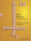Carol Delaney et Deborah Kaspin - Investigating Culture - An Experiential Introduction to Anthropology.