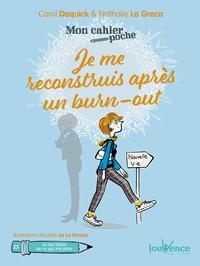 Carol Dequick et Nathalie La Greca - Je me reconstruis après un burn-out.