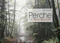 Carol Descordes - Perche - L'esprit des forêts.