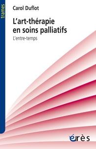 Lart-thérapie en soins palliatifs - Lentre-temps.pdf