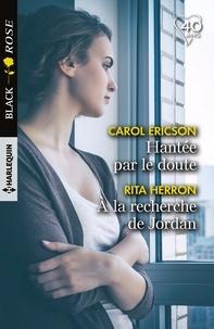 Carol Ericson et Rita Herron - Hantée par le doute - A la recherche de Jordan.