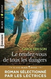Carol Ericson - Le rendez-vous de tous les dangers.