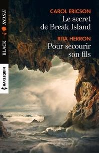 Carol Ericson et Rita Herron - Le secret de Break Island - Pour secourir son fils.
