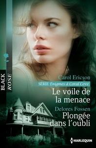 Carol Ericson et Delores Fossen - Le voile de la menace - Plongée dans l'oubli - Série Enigmes à Coral Cove, vol. 4.
