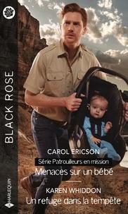 Carol Ericson et Karen Whiddon - Menaces sur un bébé - Un refuge dans la tempête.