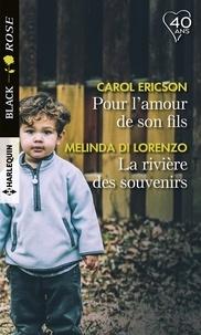 Carol Ericson et Melinda Di Lorenzo - Pour l'amour de son fils - La rivière des souvenirs.
