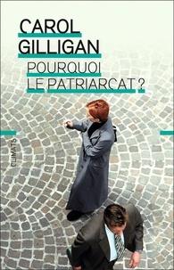 Carol Gilligan et Naomi Snider - Pourquoi le patriarcat ?.