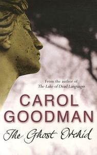 Carol Goodman - The Ghost Orchid.