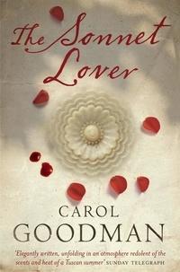 Carol Goodman - The Sonnet Lover.