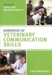 Carol Gray et Jenny Moffett - Handbook Veterinary Communication Skills.