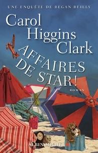 Carol Higgins Clark - Affaires de star ! - Une enquête de Regan Reilly.