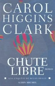 Carol Higgins Clark - Chute libre.