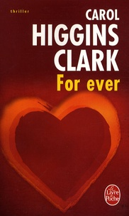 Carol Higgins Clark - For ever - Une enquête de Regan Reilly.