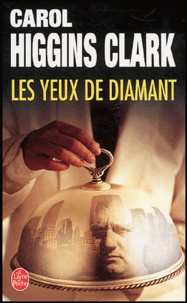 Carol Higgins Clark - Les Yeux de diamant.