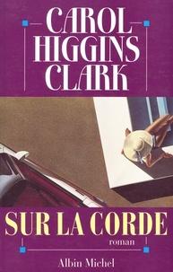 Carol Higgins Clark - Sur la corde.