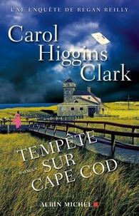 Carol Higgins Clark et Carol Higgins Clark - Tempête sur Cape Cod - Une enquête de Regan Reilly.