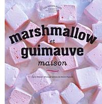 Carol Hilker - Marshmallow et guimauve maison.
