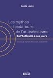 Carol Iancu - Les mythes fondateurs de l'antisémitisme - De l'Antiquité à nos jours.