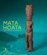 Mata Hoata- Arts et société aux îles Marquises - Carol Ivory  