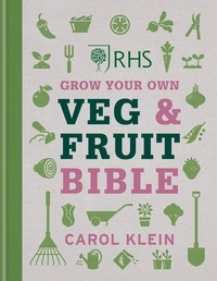 Carol Klein - RHS Grow Your Own Veg & Fruit Bible.