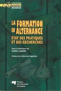 Carol Landry et  Collectif - La formation en alternance - Etat des pratiques et des recherches.