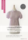 Carol Lipton et Patricia Loué-Milanese - Le vêtement féminin - Tome 1, Les bases de jupes, de corsages, de chemisiers et de robes, édition bilingue français-anglais.