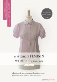 Ebooks en français téléchargement gratuit Le vêtement féminin  - Tome 1, Les bases de jupes, de corsages, de chemisiers et de robes, édition bilingue français-anglais