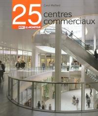 Carol Maillard - 25 centres commerciaux.