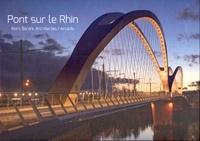 Carol Maillard - Pont sur le Rhin - Marc Barani, Architectes/Arcadis.