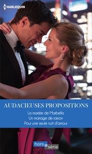 Carol Marinelli et Kim Lawrence - Audacieuses propositions - La mariée de Marbella - Un mariage de raison - Pour une seule nuit d'amour.