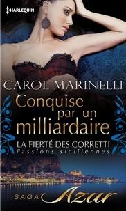Carol Marinelli - Conquise par un milliardaire - T1 - La fierté des Corretti : Passions siciliennes.