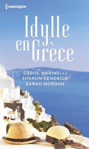 Carol Marinelli et Sharon Kendrick - Idylle en Grèce - La rose indomptable - La maîtresse du milliardaire grec - L'orgueil de Zander Volakis.