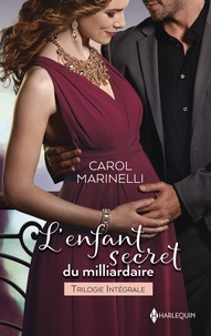 Carol Marinelli - L'enfant secret du milliardaire - Un héritier pour les Di Savo - L'enfant du sultan  - Le bébé du Sicilien.