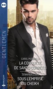 Carol Marinelli et Jennifer Lewis - La conquête de Santo Corretti - Sous l'emprise du cheikh.