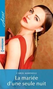 Téléchargement d'ebooks gratuits sur kobo La mariée d'une seule nuit par Carol Marinelli FB2 MOBI PDF