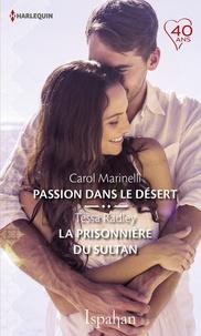 Carol Marinelli et Tessa Radley - Passion dans le désert - La prisonnière du sultan.