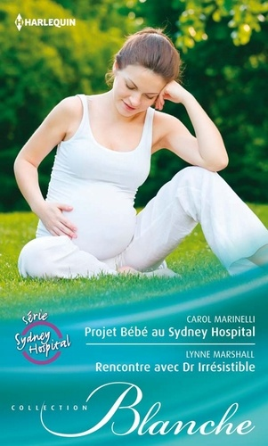 Projet Bébé au Sydney Hospital - Rencontre avec Dr. Irrésistible. Série Sydney Hospital, vol. 8