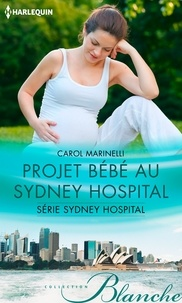 Carol Marinelli - Projet bébé au Sydney Hospital - T8 - Sydney Hospital.