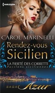 Carol Marinelli - Rendez-vous sicilien - Prologue - La fierté des Corretti : Passions siciliennes.